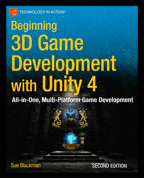 Beginning 3D Game Development with Unity 4: All-in-one, multi-platform game development