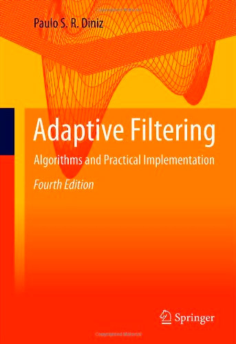Adaptive Filtering: Algorithms and Practical Implementation, 4th edition