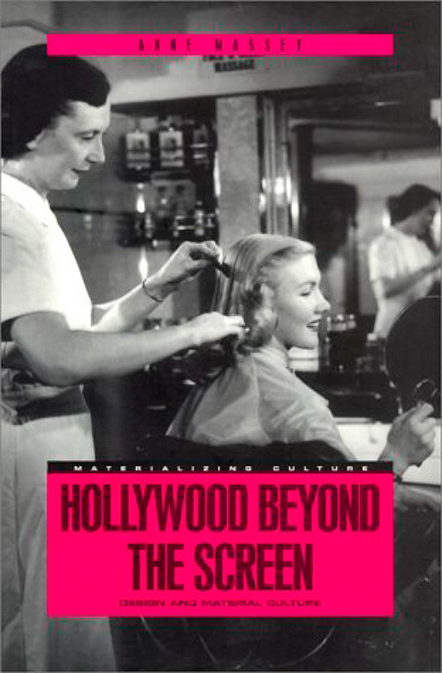 Hollywood Beyond the Screen: Design and Material Culture