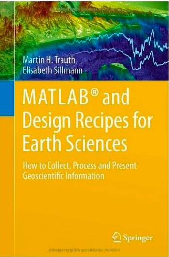 MATLAB® and Design Recipes for Earth Sciences: How to Collect, Process and Present Geoscientific Information