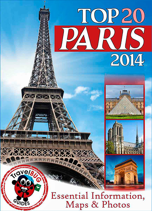 Paris Travel Guide 2014: Essential Tourist Information, Maps & Photos