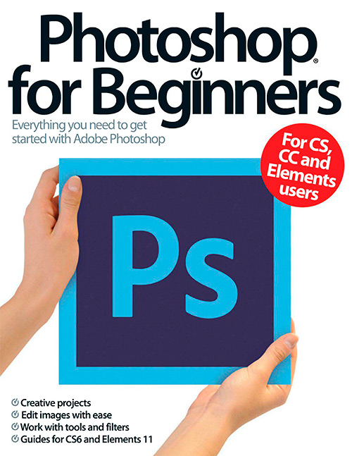 Photoshop For Beginners 4th Revised Edition - 2013