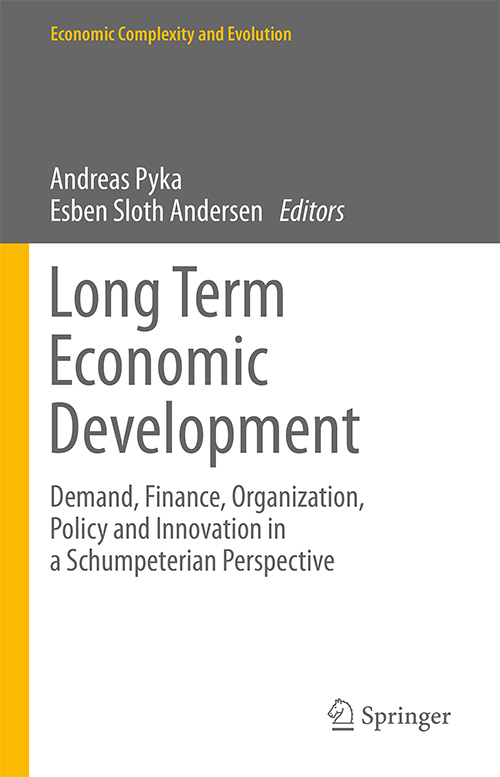 Long Term Economic Development: Demand, Finance, Organization, Policy and Innovation in a Schumpeterian Perspective