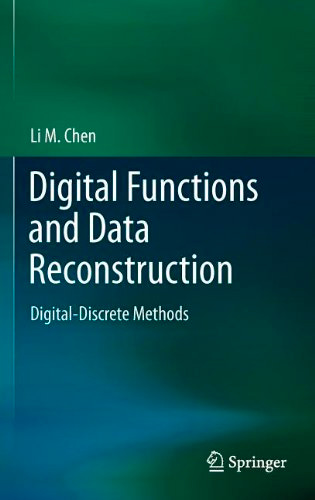 Digital Functions and Data Reconstruction: Digital-Discrete Methods
