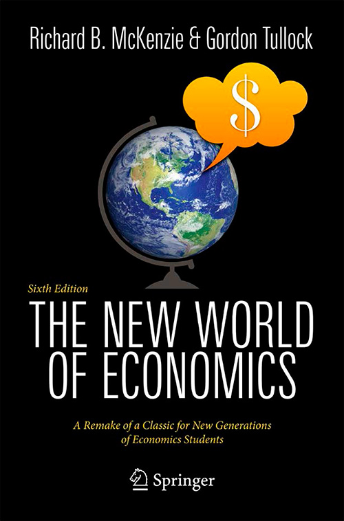 The New World of Economics, Sixth Edition: A Remake of a Classic for New Generations of Economics Students