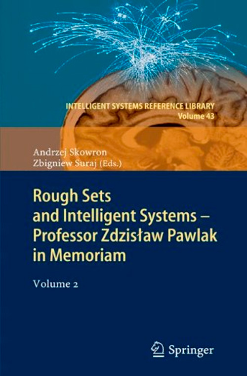 Rough Sets and Intelligent Systems - Professor Zdzislaw Pawlak in Memoriam, Volume 2