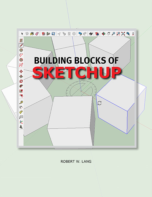 Building Blocks of SketchUp by Robert W. Lang