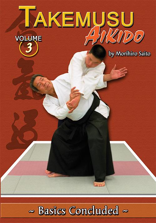 Takemusu Aikido Volume 3: Basics Concluded