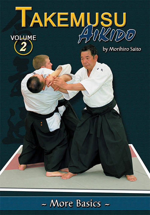 Takemusu Aikido Volume 2: More Basics