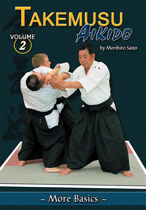 Takemusu Aikido Volume 2: More Basics
