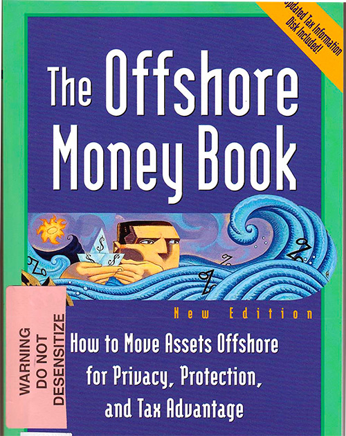 The Offshore Money Book: How to Move Assets Offshore for Privacy, Protection, and Tax Advantage