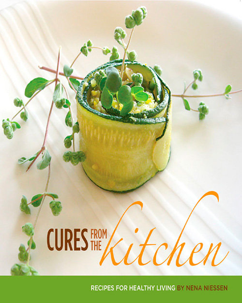 Cures From the Kitchen: Recepies for Healthy Living