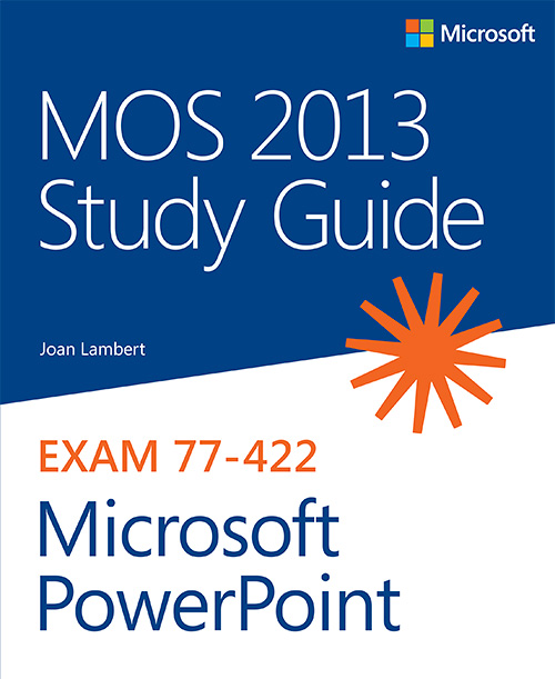 MOS 2013 Study Guide for Microsoft PowerPoint