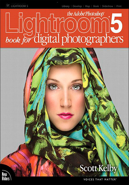 The Adobe Photoshop Lightroom 5 Book for Digital Photographers (Voices That Matter) by Scott Kelby
