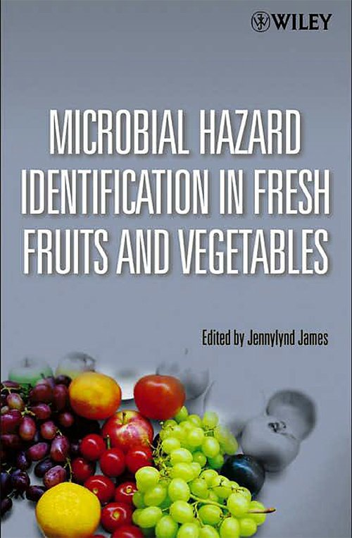 Microbial Hazard Identification in Fresh Fruits and Vegetables