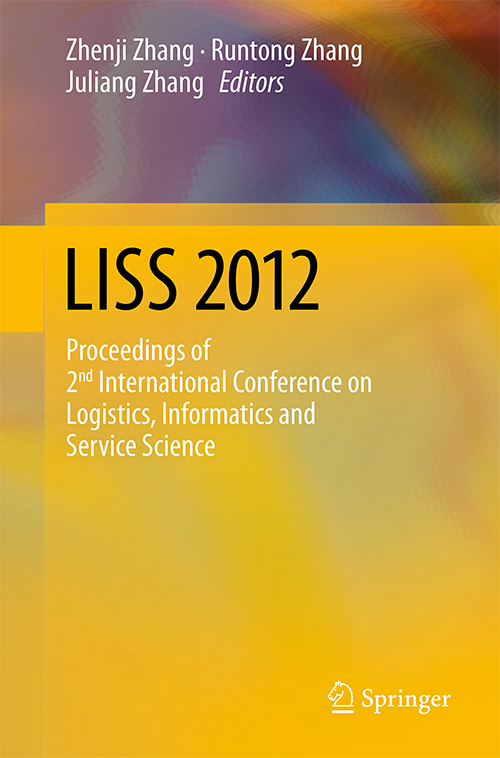 LISS 2012: Proceedings of 2nd International Conference on Logistics, Informatics and Service Science