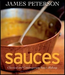 "James Peterson, ""Sauces: Classical and Contemporary Sauce Making, 3 edition"""