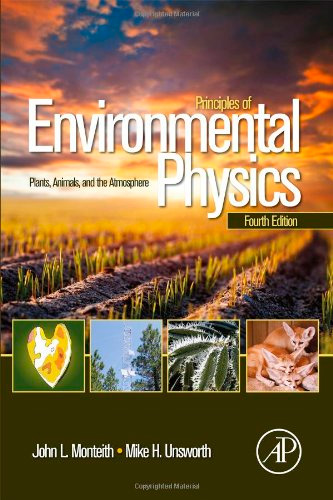 Principles of Environmental Physics: Plants, Animals, and the Atmosphere, 4 edition
