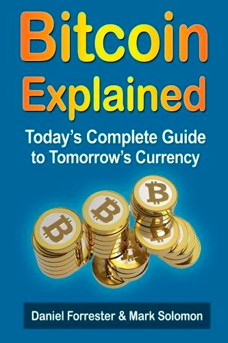 Bitcoin Exposed: Today's Complete Guide to Tomorrow's Currency