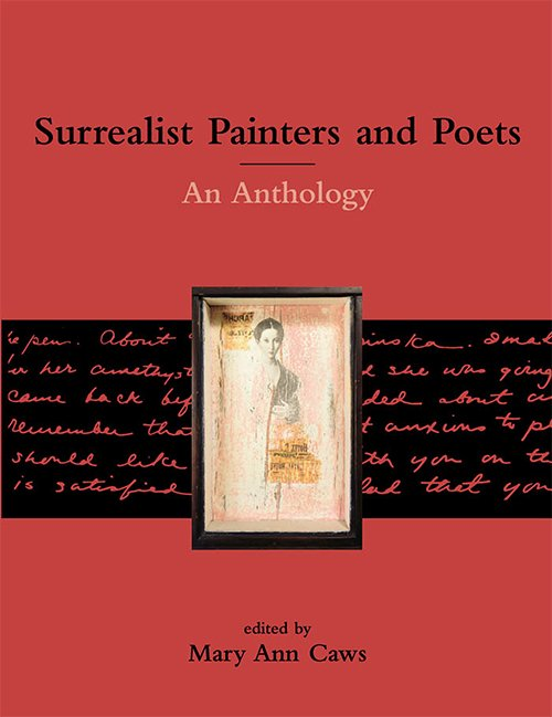 Surrealist Painters and Poets: An Anthology By Mary Ann Caws