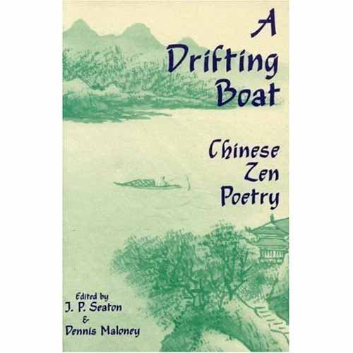 J.P. Seaton, A Drifting Boat: Chinese Zen Poetry