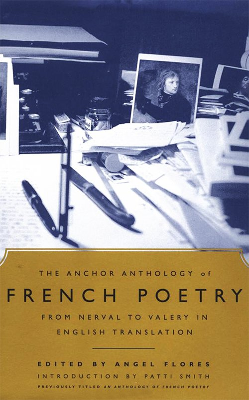 Angel Flores, The Anchor Anthology of French Poetry: From Nerval to Valery in English Translation