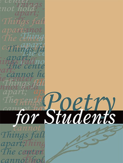 Poetry for Students: Presenting Analysis, Context, and Criticism on Commonly Studied Poetry by Sara Constantakis and David J. Kelly