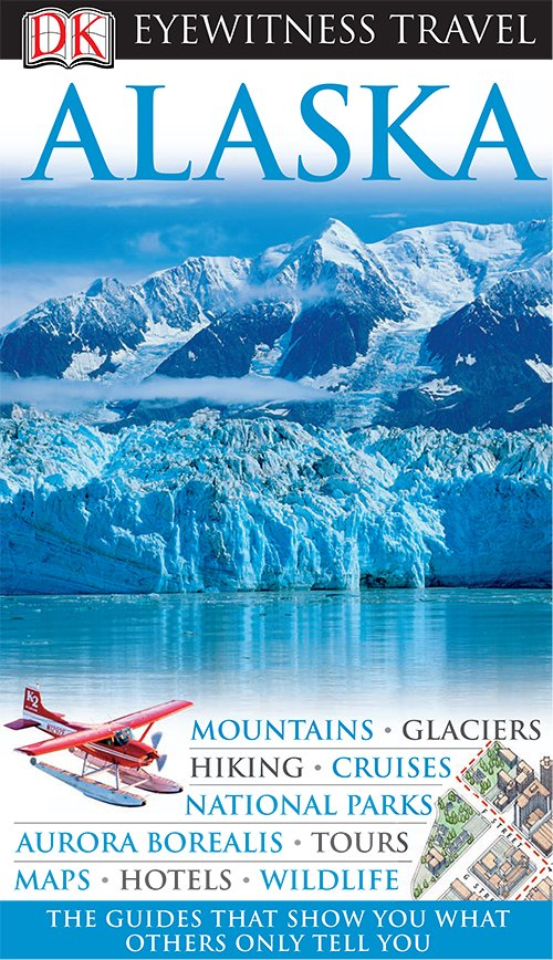 Alaska (DK Eyewitness Travel Guides)