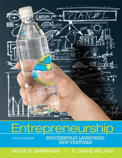 Bruce R. Barringer, Duane Ireland, Entrepreneurship: Successfully Launching New Ventures, 4 edition