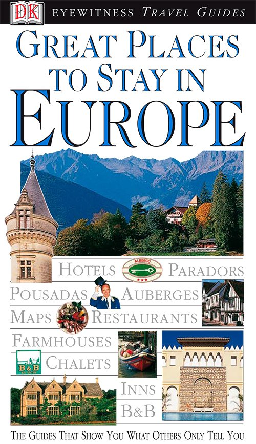 Great Places to Stay in Europe (DK Eyewitness Travel Guides)