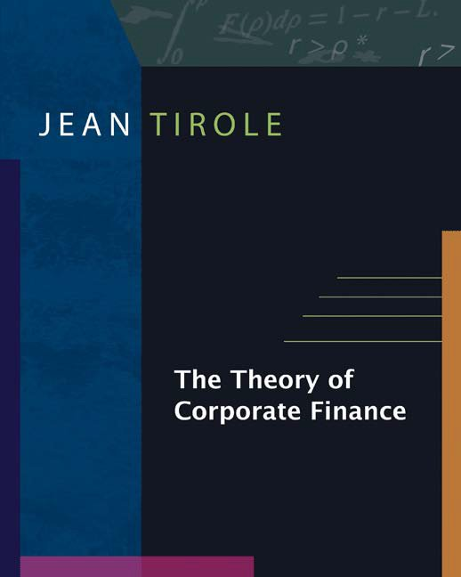 Jean Tirole, The Theory of Corporate Finance