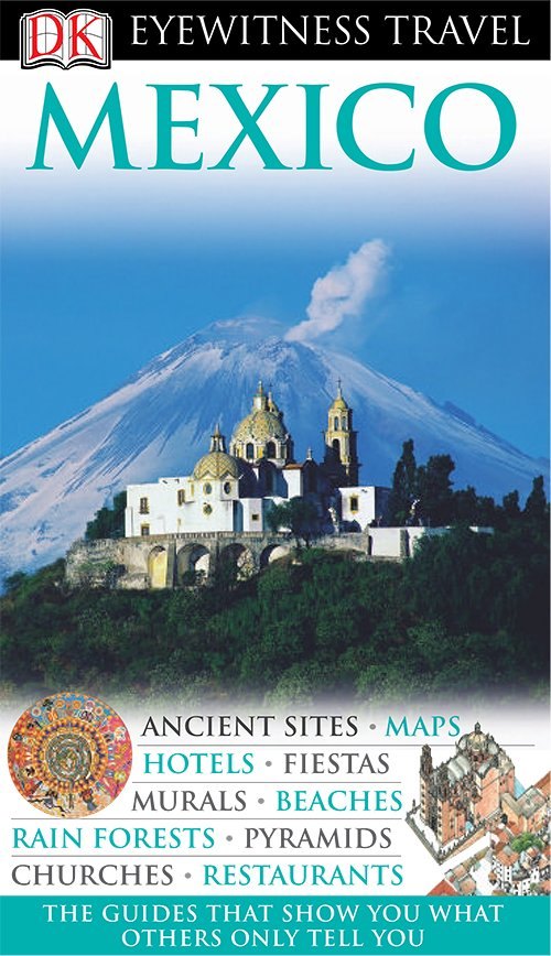 Mexico (DK Eyewitness Travel Guides)