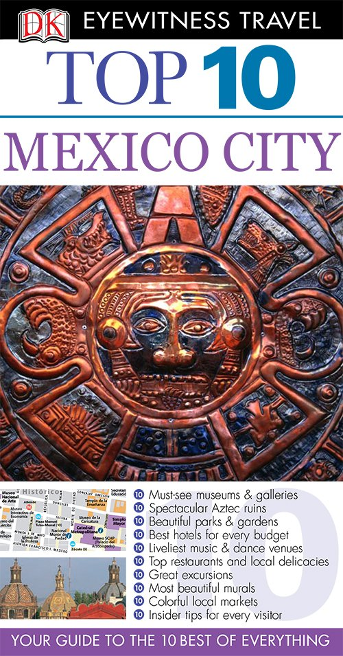 Mexico City (DK Eyewitness Top 10 Travel Guides)