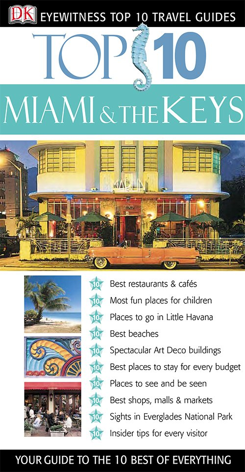 Miami & The Keys (DK Eyewitness Top 10 Travel Guides)