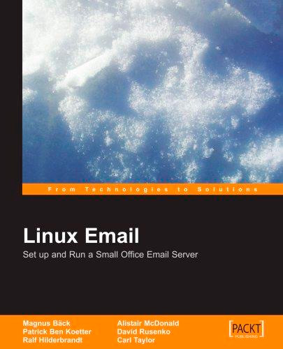Linux Email: Set Up and Run a Small Office Email Server