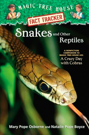Magic Tree House Fact Tracker #23: Snakes and Other Reptile