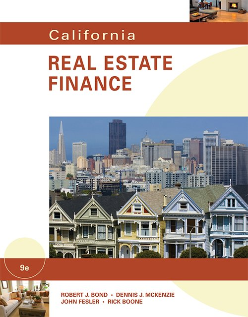 California Real Estate Finance by Robert J. Bond, Dennis J. McKenzie, John Fesler and Rick Boone