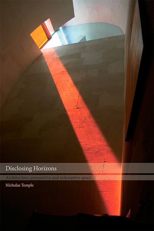 Disclosing Horizons: Architecture, Perspective and Redemptive Space