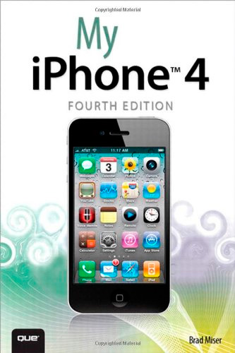 My iPhone, 4th Edition (covers 3G, 3Gs and 4 running iOS4)