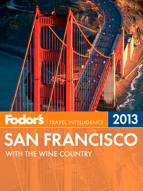 Fodor's San Francisco 2013: with the Wine Country