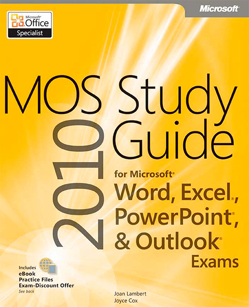 MOS 2010 Study Guide for Microsoft® Word, Excel®, PowerPoint®, and Outlook® Paperback