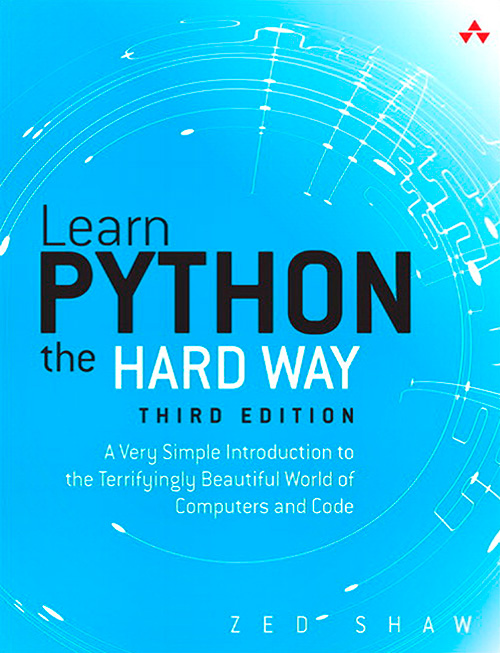 Learn Python the Hard Way: A Very Simple Introduction to the Terrifyingly Beautiful World of Computers and Code, 3 edition