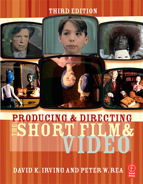 Producing and Directing the Short Film and Video, Third Edition
