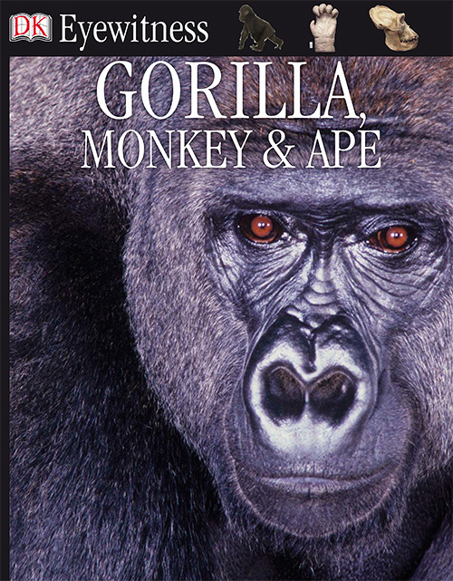 Eyewitness Books : Gorilla, Monkey & Ape