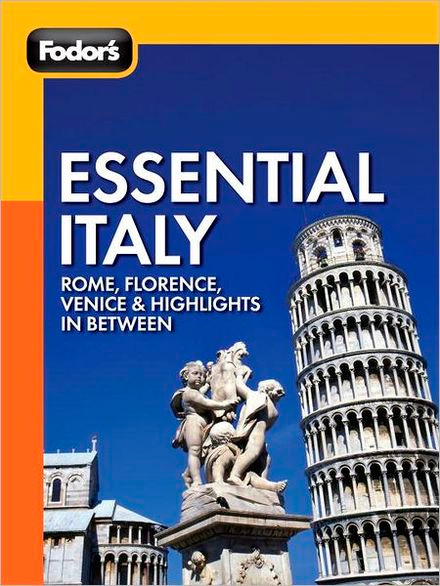 Fodor's Essential Italy: Rome, Florence, and Venice