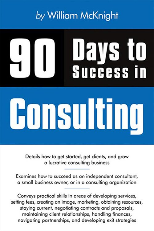 90 Days to Success in Consulting by William McKnight