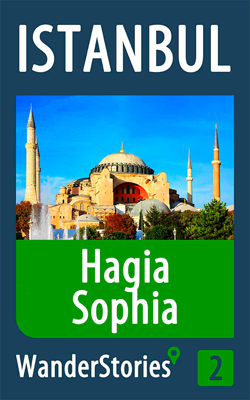 Hagia Sophia in Istanbul - a travel guide and tour as with the best local guide