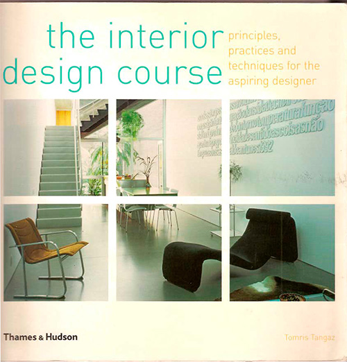 The Interior Design Course - Principles, Practices and Techniques for the Aspiring Designer