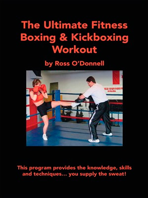 The Ultimate Fitness Boxing & Kickboxing Workout