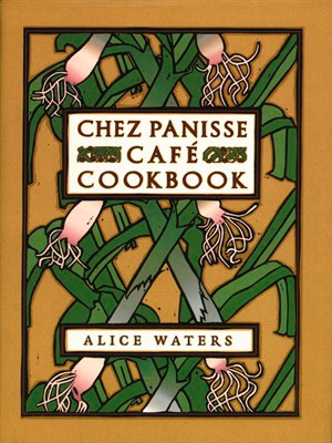 Chez Panisse Cafe Cookbook
